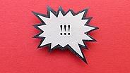 Auf einer Sprechblase sind drei Ausrufzeichen zu sehen. © knallgrün / photocase.de Fotograf: knallgrün