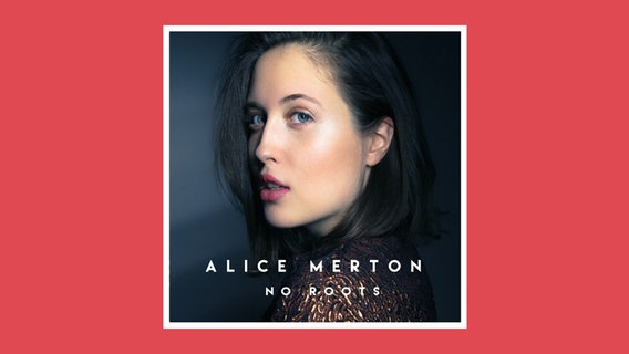 "Ein Plattencover: ""No Roots"" - Alice Merton © Paper Plane Records International"