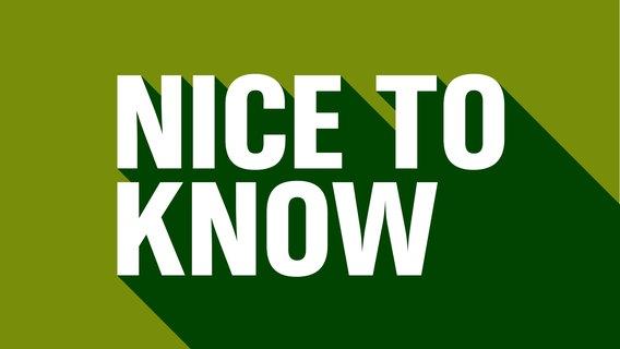 """Das Bild zeigt den Schriftzug """"Nice to know"""" © NDR / N-JOY"""
