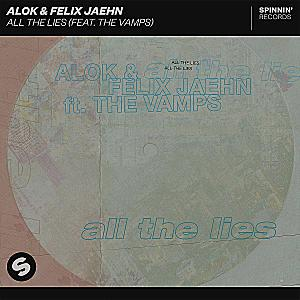 Alok, Felix Jaehn feat. The Vamps - All The Lies