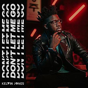Kelvin Jones - Don't Let Me Go
